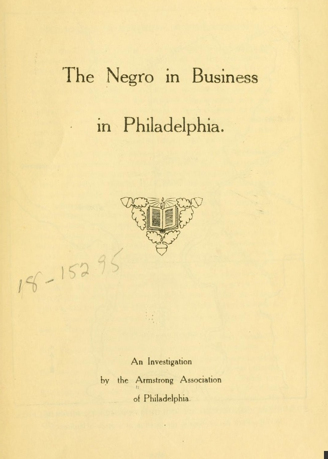 "Cover page, ""The Negro in Business in Philadelphia,"" Armstrong Association, 1917."